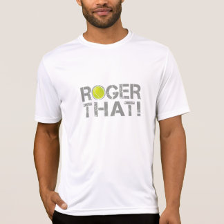 Roger That - overhemd van de Slogan van het Tennis T Shirt