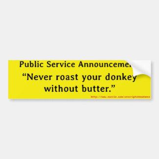 Rooster nooit uw ezel zonder boter bumpersticker