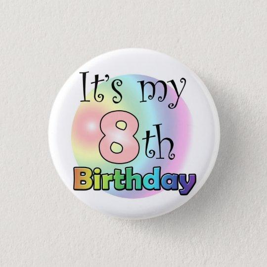 Roze It's my 8th Birthday Ronde Button 3,2 Cm