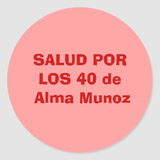 SALUD PORLOS 40 DE Alma Munoz Ronde Sticker