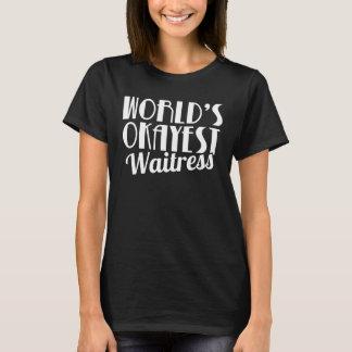 Sarcastisch van de Serveerster van Okayest van de T Shirt