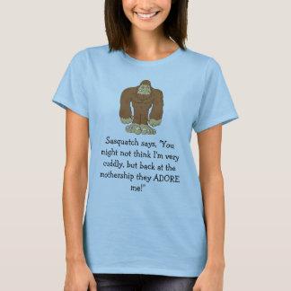 "sasquatch, zegt Sasquatch, ""u zou… T Shirt"
