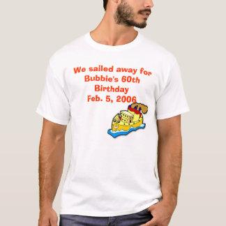 schip, voeren wij weg voor de 60ste Verjaardag… T Shirt