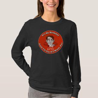Schreeuw als ik de 60ste Giften van de Verjaardag T Shirt