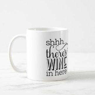 Shh… is er wijn in hier overvalt koffiemok