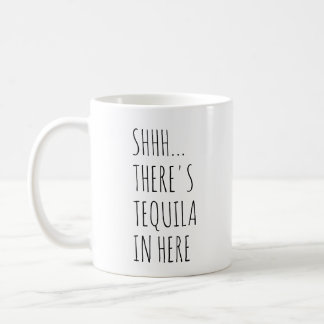 Shhh… Er zijn hier Tequila in Koffiemok