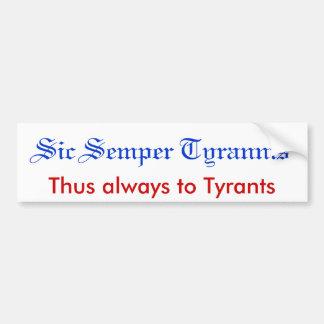 Sic Semper Tyrannis Bumpersticker