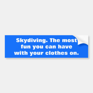 Skydiving, de meeste pret u kan hebben bumpersticker