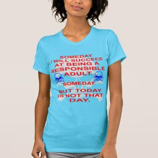 Slaag in het Zijn een Verantwoordelijke Volwassen T Shirt