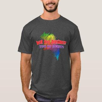 Slecht voor Zaken Groot voor de T-shirt van het