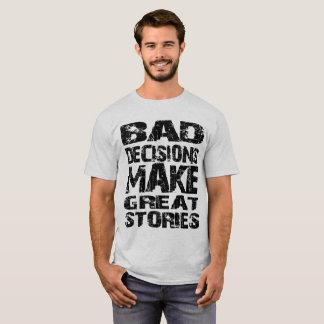 Slechte Besluiten, Grote Verhalen T Shirt
