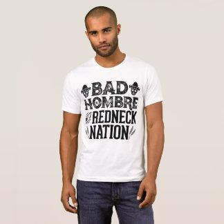 Slechte Hombre in een Natie Redneck T Shirt