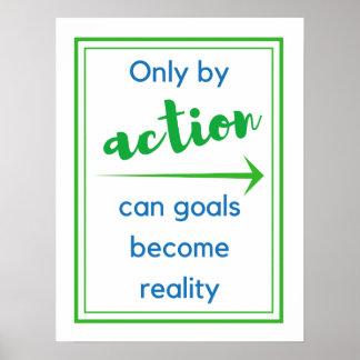 Slechts door actie kunnen de doelstellingen poster