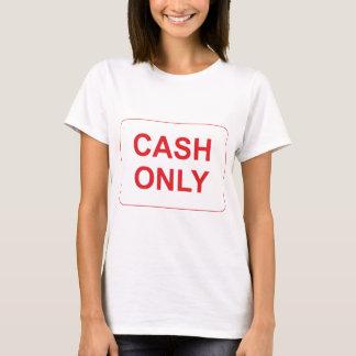 Slechts het Teken van het contante geld T Shirt
