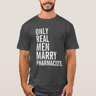 Slechts huwt het Echte Man Apothekers T Shirt