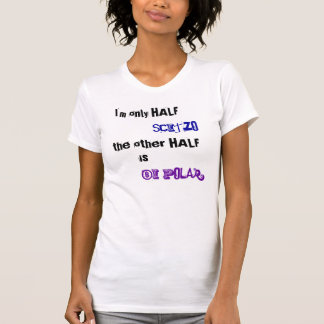 Slechts is Halve Scitzo de andere helft bipolair T Shirt