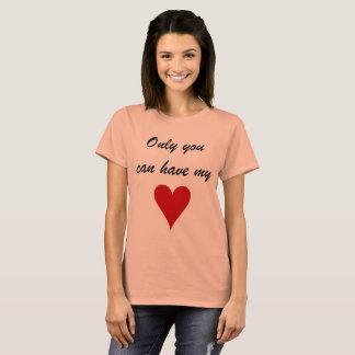 Slechts kunt u mijn hart hebben t shirt