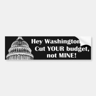 Snijd uw begrotings niet mijn! bumpersticker