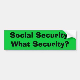 Sociale Voorzieningen:  Welke Veiligheid? Bumpersticker