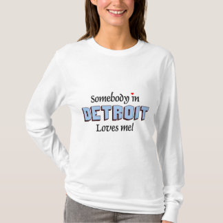 Somebody in Detroit houdt van me T Shirt
