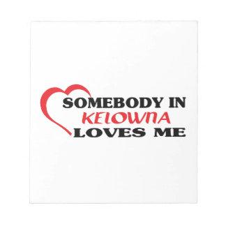 Somebody in Kelowna houdt van me Notitieblok