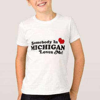 Somebody in Michigan houdt van me T Shirt