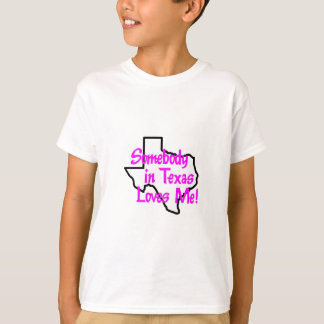 SOMEBODY IN TEXAS HOUDT VAN ME T SHIRT