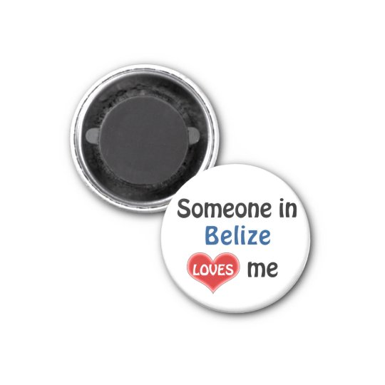 Someone in Belize loves me Magneet