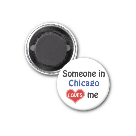 Someone in Chicago loves me Magneet