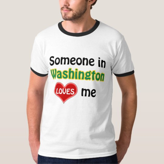 Someone in Washington loves me T Shirt