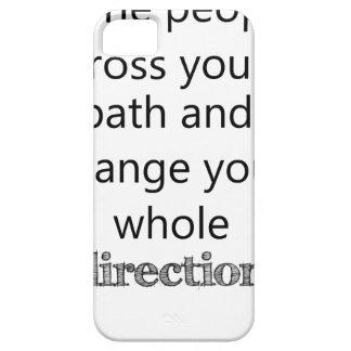 sommige mensen kruisen u weg en veranderen uw barely there iPhone 5 hoesje