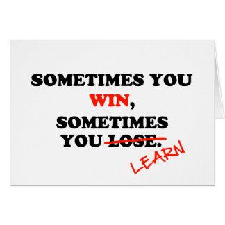 Soms wint u… de Motivatie Uitdrukking van de Kaart