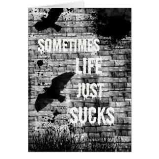 Soms zuigt het Leven enkel Aanmoediging Kaart