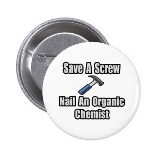 Sparen een Schroef, nagel een Organische Chemicus Ronde Button 5,7 Cm