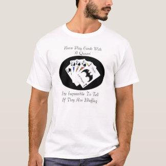 Speel nooit Kaarten met ..... De Leeftijd van de T Shirt