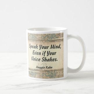 Spreek Uw Mening, zelfs als uw Stem schudt Koffiemok