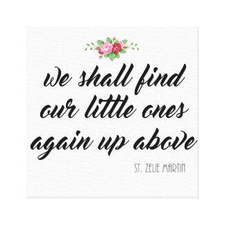 St. Zelie Martin Quote Baby Miscarriage Rozen Canvas Prints