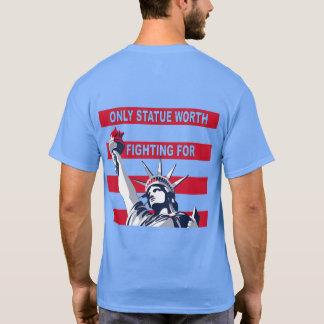 Standbeeld slechts Waard het Vechten voor T-shirt