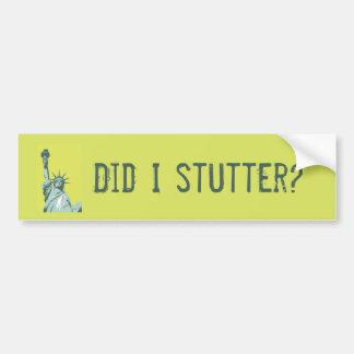 Standbeeld van Vrijheid stotterde ik de Sticker Bumpersticker