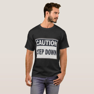 Stap - onderaan Voorzichtigheid en het Overhemd T Shirt