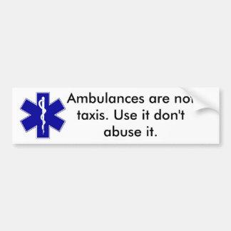 star_of_life, zijn de Ziekenwagens geen taxis. Geb Bumpersticker