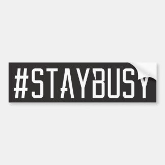 #STAYBUSY BUMPERSTICKER