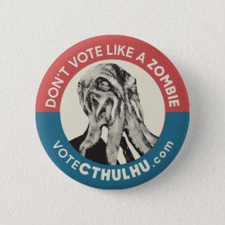Stem niet als een Stem Cthulhu van de Zombie Ronde Button 5,7 Cm