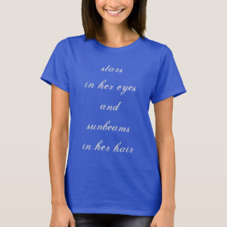 """""""Sterren in haar ogen en zonnestralen in haar T Shirt"""