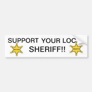 STEUN UW LOKALE SHERIFF BUMPERSTICKER