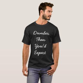 Stommer dan zou u sarcastische t-shirt verwachten