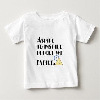 Streef te inspireren alvorens wij verlopen baby t shirts