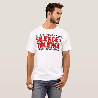 Strijd #FakeNews: De stilte evenaart Geweld T Shirt
