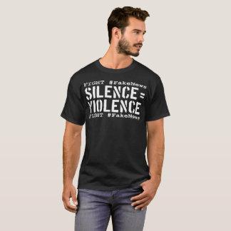 Strijd #FakeNews: De stilte evenaart (Wit) Geweld T Shirt