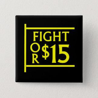 Strijd voor $15 vierkante button 5,1 cm